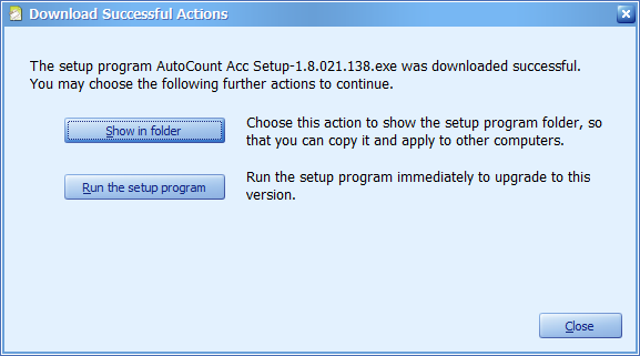 Choose either to run or show  where the downloaded setup program is located.